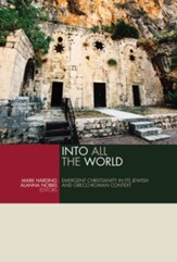 Into All the World: Emergent Christianity in Its Jewish and Greco-Roman Context - eBook
