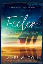 The Feeler: Discovering How Sensitivity Helps You Discern and Act on God's Voice - eBook
