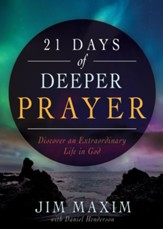 21 Days of Deeper Prayer: Discover an Extraordinary Life in God - eBook