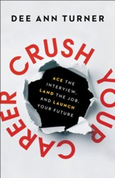 Crush Your Career: Ace the Interview, Land the Job, and Launch Your Future - eBook