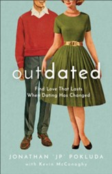 Outdated: Find Love That Lasts When Dating Has Changed - eBook