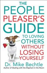 The People Pleaser's Guide to Loving Others without Losing Yourself - eBook