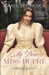My Dear Miss Dupre (American Royalty Book #1) - eBook
