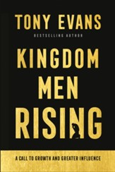 Kingdom Men Rising: A Call to Growth and Greater Influence - eBook