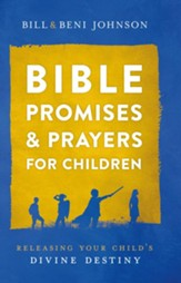 Bible Promises and Prayers for Children: Releasing Your Child's Divine Destiny - eBook