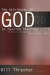The Attributes of God in Pauline Theology