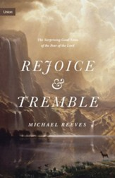Rejoice and Tremble: The Surprising Good News of the Fear of the Lord - eBook