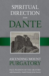 Spiritual Direction From Dante: Ascending Mount Purgatory - eBook