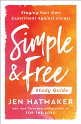 Simple and Free: Study Guide: Staging Your Own Experiment Against Excess - eBook