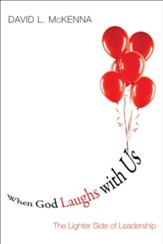 When God Laughs with Us: The Lighter Side of Leadership - eBook