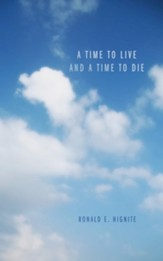 A Time to Live and a Time to Die - eBook