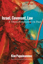 Israel, Covenant, Law: A Third Perspective on Paul - eBook