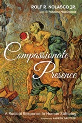 Compassionate Presence: A Radical Response to Human Suffering - eBook