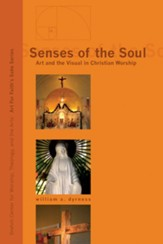 Senses of the Soul: Art and the Visual in Christian Worship - eBook
