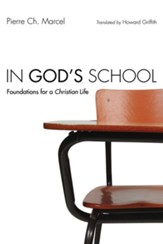 In God's School: Foundations for a Christian Life - eBook