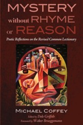 Mystery Without Rhyme or Reason: Poetic Reflections on the Revised Common Lectionary - eBook