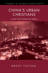 China's Urban Christians: A Light That Cannot Be Hidden - eBook