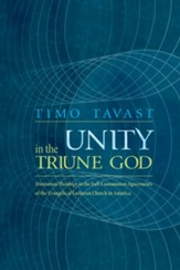 Unity in the Triune God: Trinitarian Theology in the Full-Communion Agreements of the Evangelical Lutheran Church in America - eBook
