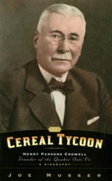 Cereal Tycoon: Harry Parsons Crowell Founder of the Quaker Oats Co. - eBook