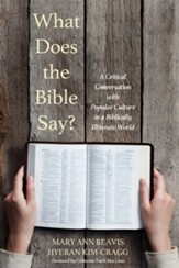 What Does the Bible Say?: A Critical Conversation with Popular Culture in a Biblically Illiterate World - eBook
