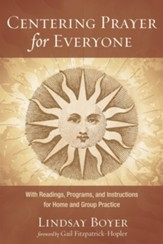 Centering Prayer for Everyone: With Readings, Programs, and Instructions for Home and Group Practice - eBook