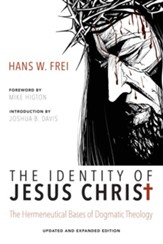 The Identity of Jesus Christ, Expanded and Updated Edition: The Hermeneutical Bases of Dogmatic Theology - eBook