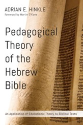 Pedagogical Theory of the Hebrew Bible: An Application of Educational Theory to Biblical Texts - eBook