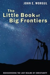 The Little Book of Big Frontiers: Rediscovering the Lost Realms of Christianity - eBook