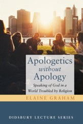 Apologetics without Apology: Speaking of God in a World Troubled by Religion - eBook