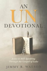 An Undevotional: Jesus is Still Speaking Through the Gospel of Luke - eBook