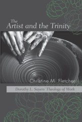 The Artist and the Trinity: Dorothy L. Sayers' Theology of Work - eBook