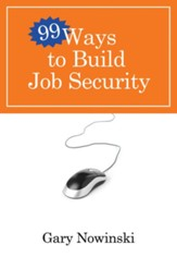 99 Ways to Build Job Security - eBook