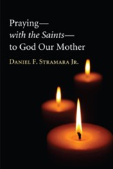 Praying-with the Saints-to God Our Mother - eBook