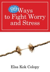 99 Ways to Fight Worry and Stress - eBook