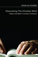 Discovering the Christian Mind: Reason and Belief in Christian Confession - eBook