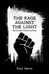 The Rage Against the Light: Why Christopher Hitchens was Wrong - eBook