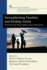 Strengthening Families and Ending Abuse: Churches and Their Leaders Look to the Future - eBook