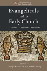 Evangelicals and the Early Church: Recovery, Reform, Renewal - eBook