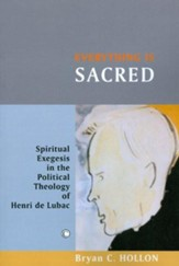 Everything Is Sacred: Spiritual Exegesis in the Political Theology of Henri de Lubac - eBook