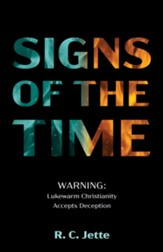 Signs of the Time: Warning: Lukewarm Christianity Accepts Deception - eBook
