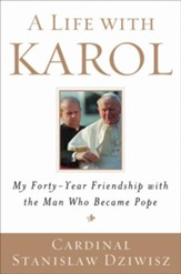 A Life with Karol: My Forty-Year Friendship with the Man Who Became Pope - eBook