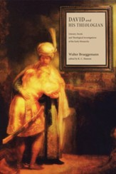 David and His Theologian: Literary, Social, and Theological Investigations of the Early Monarchy - eBook