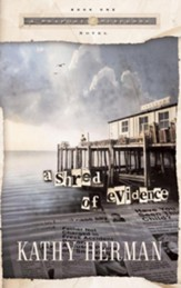 A Shred of Evidence - eBook A Seaport Suspense Series #1