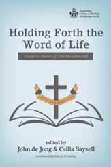 Holding Forth the Word of Life: Essays in Honor of Tim Meadowcroft - eBook