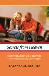 Secrets from Heaven: Scriptures That Will Help You Get Your Prayers Answered! - eBook