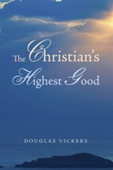 The Christian's Highest Good - eBook