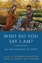 Who Do You Say I Am?: On the Humanity of Jesus - eBook