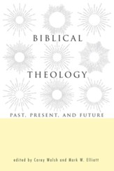 Biblical Theology: Past, Present, and Future - eBook