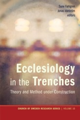 Ecclesiology in the Trenches: Theory and Method under Construction - eBook