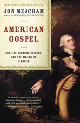 American Gospel: God, the Founding Fathers, and the Making of a Nation - eBook